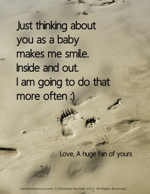 "Photo and Quote: ""Just thinking of you as a baby makes me smile inside and out."""
