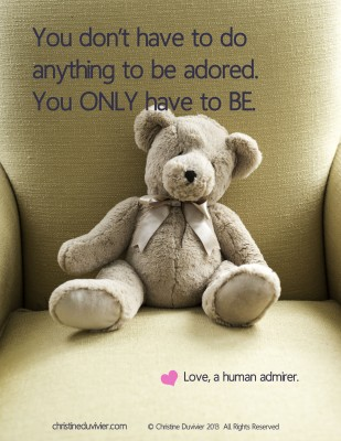 "Photo of teddy bear and quote ""You don't have to do anything to be adored. You only have to be."""
