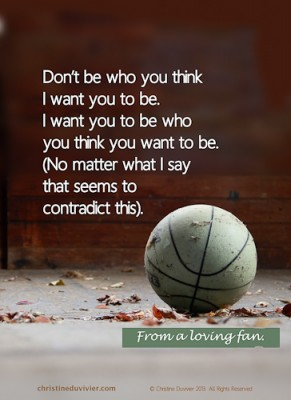 Photo of a basketball and quote about being who you are.